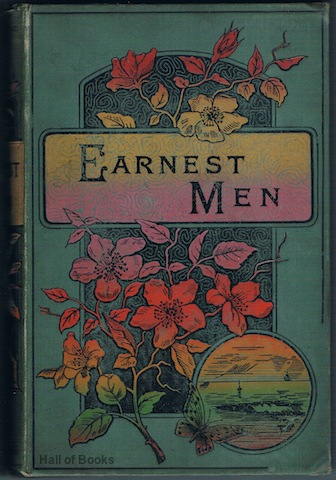 Image for Earnest Men And The Secret Of Their Influence: A Series Of Biographies