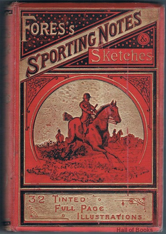 "Image for ""Fores's Sporting Notes & Sketches: A Quarterly Magazine Descriptive Of British, Indian, Colonial, And Foreign Sport. Volume XVII, 1900."""