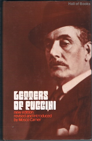 Image for Letters Of Giacomo Puccini: Mainly Connected With The Composition And Production Of His Operas