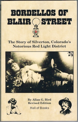 "Image for ""Bordellos Of Blair Street: The Story Of Silverton, Colorado's Notorious Red Light District"""