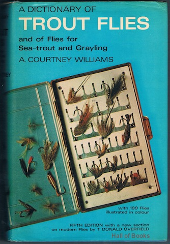 Image for A Dictionary Of Trout Flies And Of Flies For Sea-Trout And Grayling