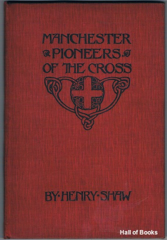 "Image for ""Manchester Pioneers Of The Cross; Or A Brief Account Of The Missionaries Of The London Missionary Society Who Have Gone From Manchester, 1796-1906. (Signed)"""