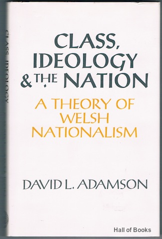 "Image for ""Class, Ideology And The Nation: A Theory Of Welsh Nationalism"""