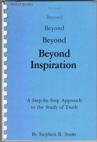 Image for Beyond Inspiration: A Step-By-Step Approach To The Study Of The truth