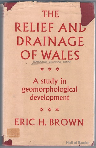 Image for The Relief And Drainage Of Wales: A Study In Geomorphological Development