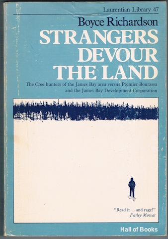 Image for Strangers Devour The Land: The Cree hunters of the James Bay area versus Premier Bourassa and the James Bay Development Corporation
