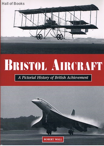 Image for Bristol Aircraft: A Pictorial History of British Achievement