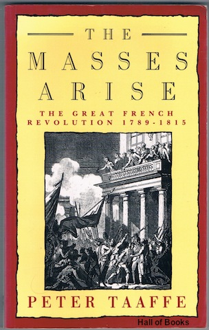 Image for The Masses Arise: The Great French Revolution 1789-1815