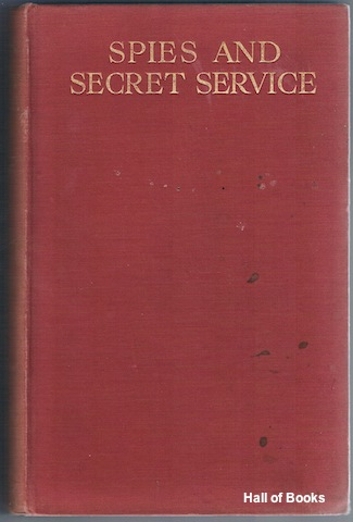 "Image for ""Spies And Secret Service: The Story Of Espionage, Its Main Systems And Chief Exponents"""