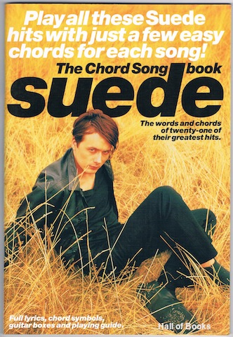 Image for Suede: The Chord Song Book. The words and chords of twenty-one of their greatest hits