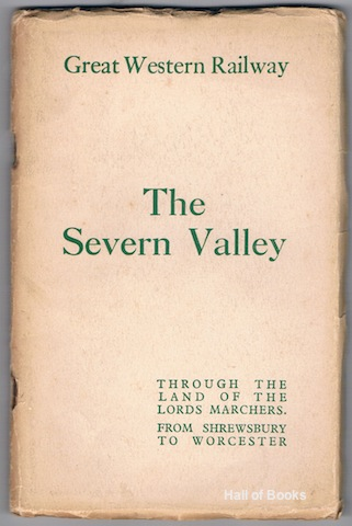 Image for The Severn Valley: Through the Land of the Lords Marcher. From Shrewsbury To Worcester