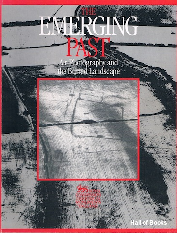Image for The Emerging Past: Air Photography and the Buried Landscape (Signed)