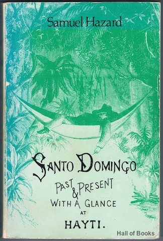 "Image for ""Santo Domingo, Past and Present; with a glance at Hayti"""