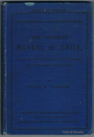 "Image for ""The Teacher's Manual Of Drill: For use in the Schoolroom, the Playground and in Recreation Evening Classes"""