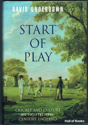 Image for Start Of Play: Cricket And Culture In Eighteenth-Century England