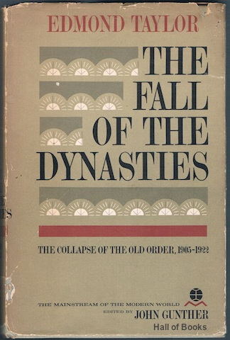 Image for The Fall Of The Dynasties: The Collapse Of The Old Order 1905-1922
