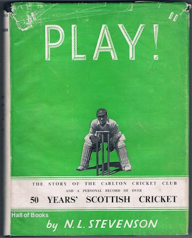 "Image for """"""Play!"""" The Story Of The Carlton Cricket Club And A Personal Record Of Over 50 Years' Scottish Cricket."""