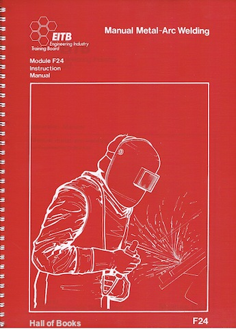 Image for Manual Metal-Arc Welding for Engineering Craftsmen. Module F24 - Instruction Manual