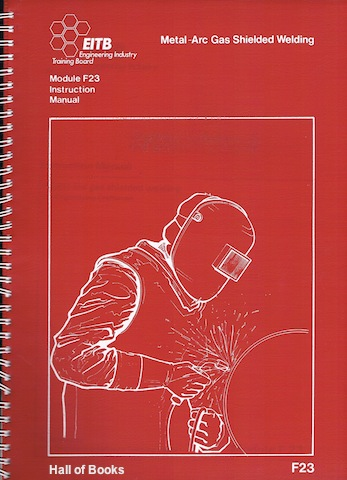 Image for Metal-arc gas shielded welding for Engineering Craftsmen. Module F23 - Instruction Manual