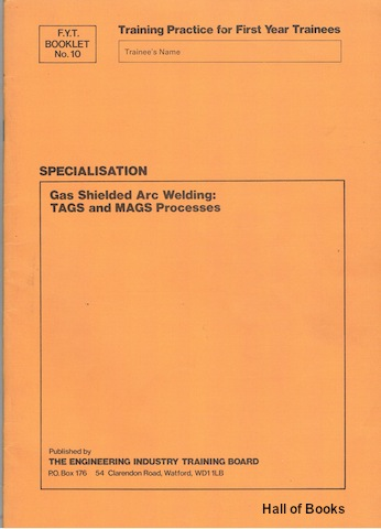 Image for Gas Shielded Arc Welding: TAGS and MAGS Processes. F.Y.T. Booklet No.10