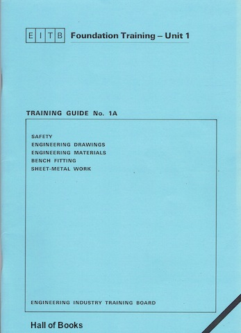 "Image for ""Training Guide No. 1A: safety, Engineering Drawings, Engineering Materials, Bench Fitting, Sheet-Metal Work"""