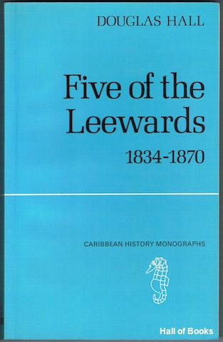 "Image for ""Five Of The Leewards 1834-1870: The major problems of the post-emancipation period in Antigua, Barbados, Montserrat, Nevis and St. Kitts"""