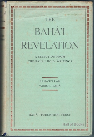 Image for The Baha'I Revelation: S Selection from the Baha'I Holy Writings