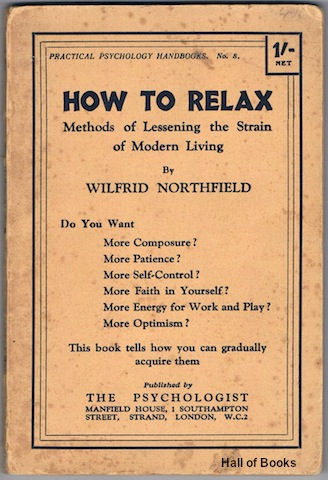 Image for How To Relax: Methods Of Lessening The Strain Of Modern Living