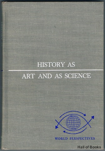 Image for History As Art And Science: Twin Vistas On The Past (World Perspectives Volume Thirty-two)