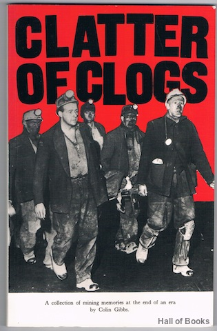 Image for Clatter Of Clogs: A Collection Of Mining Memories AT The End Of An Era