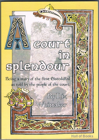 Image for A Court In Splendour: Being a story of the first Eisteddfod as told by the people of the court