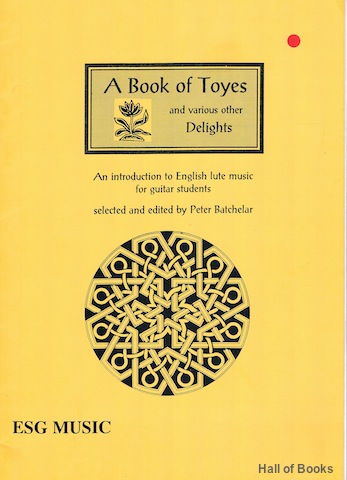 Image for A Book Of Toyes And Various Other Delights: An Introduction To English Lute Music For Guitar Students