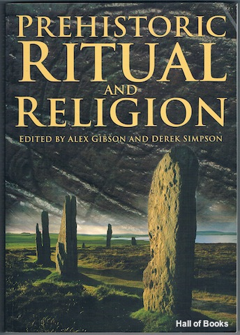 Image for Essays In Honour Of Aubrey Burl: Prehistoric Ritual And Religion