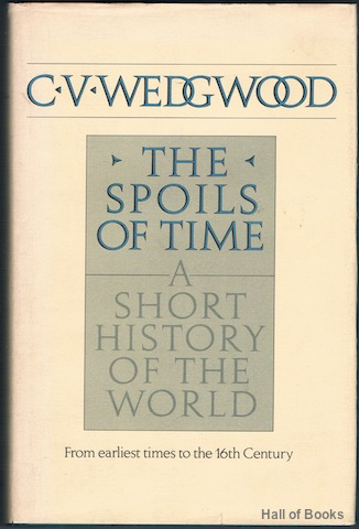 "Image for ""The Spoils Of Time: A Short History Of The World, From The Earliest Times To The Sixteenth Century"""