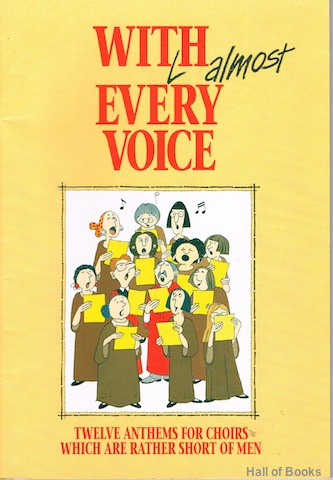 Image for With Almost Every Voice: Twelve Anthems For Choirs Which Are Rather Short Of Men