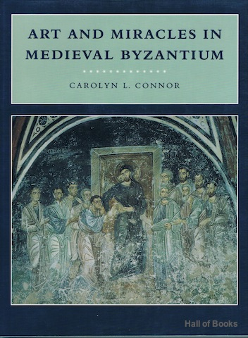 Image for Art And Miracles In Medieval Byzantium: The Crypt At Hosios Loukas And Its Frescoes