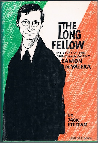 Image for The Long Fellow: The Story Of The Great Irish Patriot Eamon De Valera