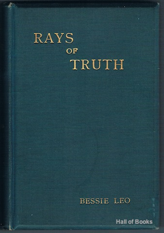 Image for Rays Of Truth: A Series Of Essays And Articles Chiefly Relating To The Religious Aspect Of Astrology