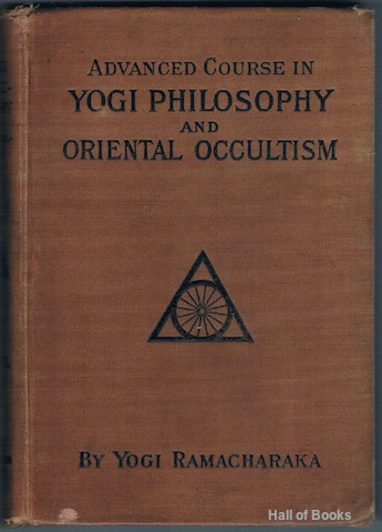 Image for Advanced Course In Yogi Philosophy And Oriental Occultism. Volume II