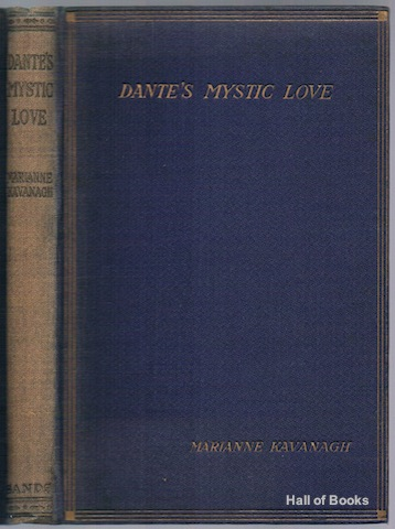 "Image for ""Dante's Mystic Love: A Study Of The Vita Nuova, Odes, etc. From The Allegorical Standpoint"""