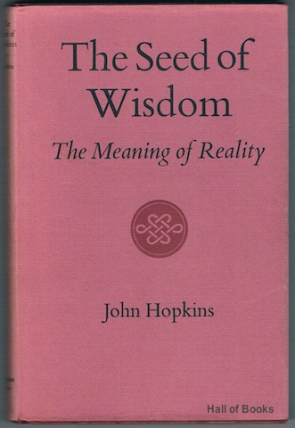 Image for The Seed Of Wisdom: The Meaning Of Reality