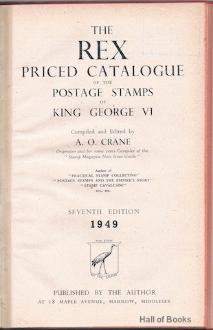Image for The Rex Priced Catalogue Of The Postage Stamps Of King George VI: Seventh Edition 1949