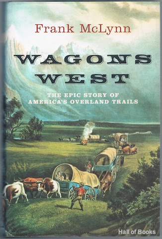 Image for Wagons West: The Epic Story Of America's Overland Trails