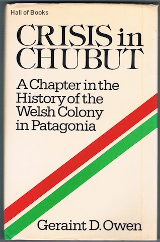 Image for Crisis In Chubut: A Chapter In The History Of The Welsh Colony In Patagonia
