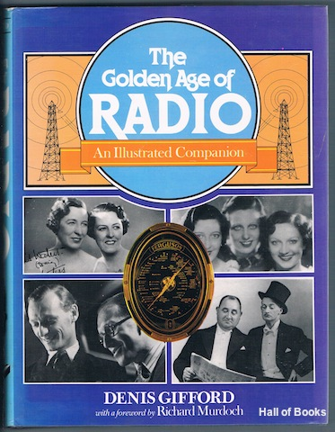 Image for The Golden Age Of Radio: An Illustrated Companion