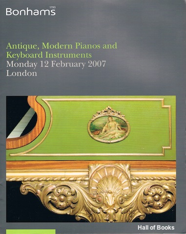 "Image for ""Antique, Modern Pianos And Keyboard Instruments. Monday 12th February 2007. Auction Catalogue"""