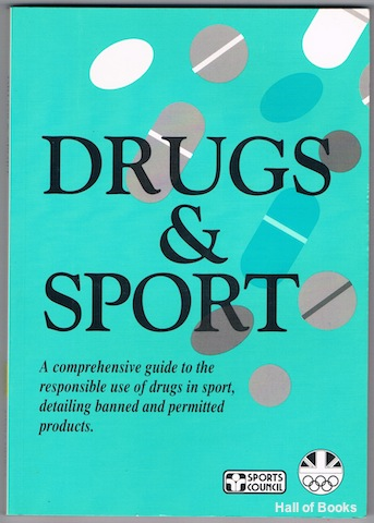 "Image for ""Drugs & Sport: A comprehensive guide to the responsible use of drugs in sport, detailing banned and permitted products"""