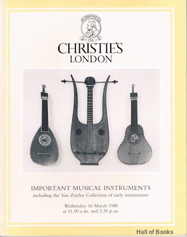"Image for ""Important Musical Instruments, Including The Van Zuylen Collection Of Early Instruments. Wednesday 16th March 1988"""