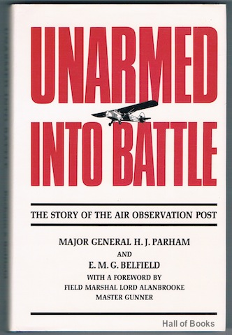 Image for Unarmed Into Battle: The Story Of The Air Observation Post