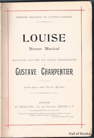 Louise: Roman Musical En Quatre Actes Et Cinq Tableaux. Partition Piano Et Chant